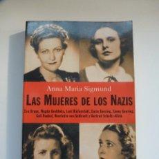 Libros de segunda mano: LAS MUJERES DE LOS NAZIS. ANNA MARIA SIGMUND. Lote 113336767