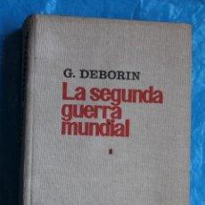 Libros de segunda mano: LA SEGUNDA GUERRA MUNDIAL, G. DEBORIN, ENSAYO POLITICO-MILITAR, EDITORIAL PROGRESO 1977. Lote 113432019