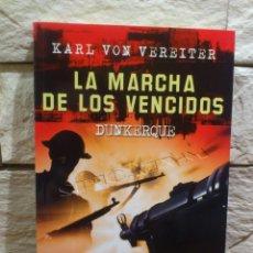 Libros de segunda mano: DUNKERQUE - LA MARCHA DE LOS VENCIDOS - MALABAR - KARL VON VEREITER - LIBRO - NUEVO. Lote 113607627