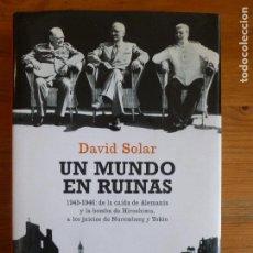 Libros de segunda mano: UN MUNDO EN RUINAS 1945-1946, DE LA CAÍDA DE ALEMANIA Y LA BOMBA DE HIROSHIMA, A LOS JUICIOS DE NUR.. Lote 113881815