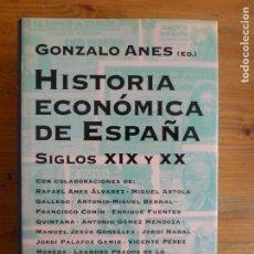 Libros de segunda mano: HISTORIA ECONÓMICA DE ESPAÑA SIGLOS XIX Y XX ANES, GONZALO CÍRCULO DE LECTORES- 1999 750PP. Lote 114144487