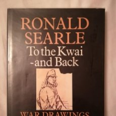Libros de segunda mano: TO THE KWAI AND BACK, WAR DRAWINGS 1939-1945,EN INGLÉS, POR RONALD SEARLE, 1986. Lote 114304403