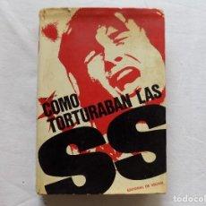 Libros de segunda mano: LIBRERIA GHOTICA. BOGATSVO. COMO TORTURABAN LAS SS. 1972. MUY ILUSTRADO. . Lote 114904143