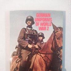 Libros de segunda mano: GERMAN UNIFORMS OF WORLD WAR 2. Lote 114905179