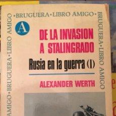 Libros de segunda mano: RUSIA EN LA GUERRA (I) - DE LA INVASIÓN A STALINGRADO - ALEXANDER WERTH - BRUGUERA 1969. Lote 115685487