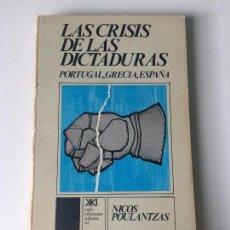 Libros de segunda mano: LAS CRISIS DE LAS DICTADURAS NICOS POULANTZAS. Lote 116096699
