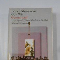 Libros de segunda mano: GUERRA TOTAL. 1. LA SEGUNDA GUERRA MUNDIAL EN OCCIDENTE. PETER CALVOCORESSI. GUY WINT. TDK337. Lote 116365927