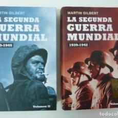 Libros de segunda mano: LA SEGUNDA GUERRA MUNDIAL. TOMO I 1939-1942. TOMO II 1943-1945. MARTÍN GILBERT. Lote 116425287