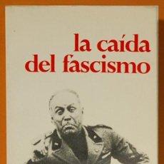 Libros de segunda mano: LA CAIDA DEL FASCISMO.-EDITORIAL DAIOMN,1973 . Lote 116460983