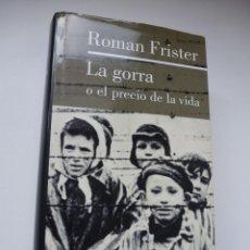 Libros de segunda mano: LA GORRA O EL PRECIO DE LA VIDA. ROMAN FRISTER. GALAXIA GUTENBERG / CÍRCULO DE LECTORES. Lote 116977179
