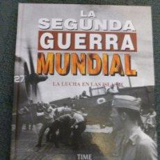Libros de segunda mano: LA 2ª GUERRA MUNDIAL - TIME LIFE FOLIO: Nº 32 : LA LUCHA EN LAS ISLAS II. Lote 116994987