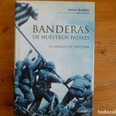 Libros de segunda mano: BANDERAS DE NUESTROS PADRES: LA BATALLA DE IWO JIMA BRADLEY, JAMES. ED. ARIEL. 2006 358PP. Lote 116996875