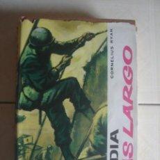 Libros de segunda mano: EL DÍA MÁS LARGO. CORNELIUS RYAN. VERGARA, 1960. Lote 117119099