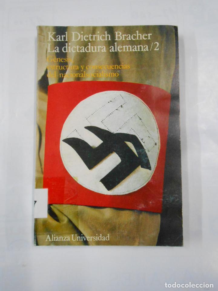 LA DICTADURA ALEMANA 2. - KARL DIETRICH BRACHER. ALIANZA UNIVERSIDAD Nº 66. TDK339 (Libros de Segunda Mano - Historia - Segunda Guerra Mundial)