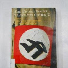 Libros de segunda mano: LA DICTADURA ALEMANA 2. - KARL DIETRICH BRACHER. ALIANZA UNIVERSIDAD Nº 66. TDK339. Lote 117204007