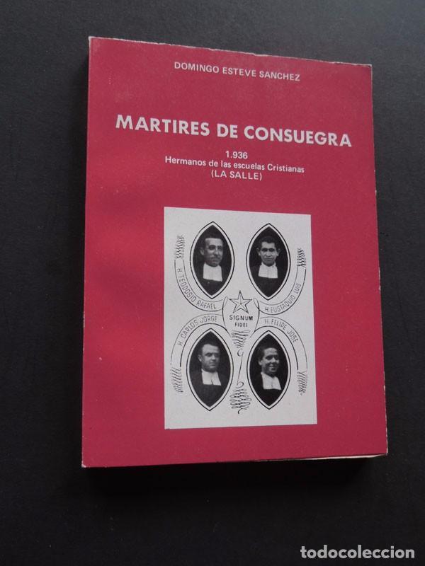 MARTIRES DE CONSUEGRA - 1936 / HERMANOS DE LA SALLE / DOMINGO ESTEVE SANCHEZ / TOLEDO / GUERRA CIVIL (Libros de Segunda Mano - Historia - Segunda Guerra Mundial)