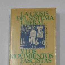 Libros de segunda mano: LA CRISIS DEL SISTEMA LIBERAL Y LOS MOVIMIENTOS FASCISTAS. NOLTE, - ERNST. - TDK342. Lote 117902483