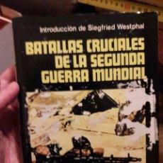 Livros em segunda mão: BATALLAS CRUCIALES DE LA SEGUNDA GUERRA MUNDIAL.. Lote 118111778