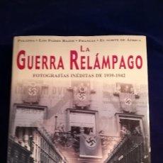 Libros de segunda mano: LIBRO LA GUERRA RELAMPAGO, FOTOGRAFIAS INEDITAS DE 1939-1942. Lote 118268655