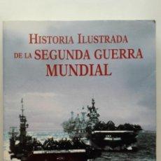 Libros de segunda mano: HISTORIA ILUSTRADA DE LA SEGUNDA GUERRA MUNDIAL - FLAVIO FIORANI. Lote 118289803