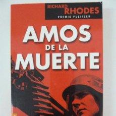 Libros de segunda mano: AMOS DE LA MUERTE. RICHARD RHODES. Lote 118484827