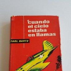 Libros de segunda mano - CUANDO EL CIELO ESTABA EN LLAMAS de KARL BARTZ - 118485583