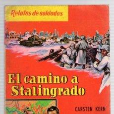 Libros de segunda mano: EL CAMINO A STALINGRADO. CARSTEN KERN. RELATOS DE SOLDADOS. Nº 4. MARTE EDICIONES, AÑO 1962. Lote 118524078