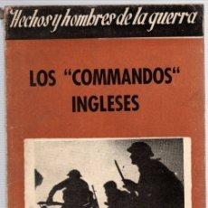 Libros de segunda mano: LOS COMANDOS INGLESES. HECHOS Y HOMBRES DE LA GUERRA. Nº 4. DOMENECH YBARRA. AÑO 1944. Lote 118524508