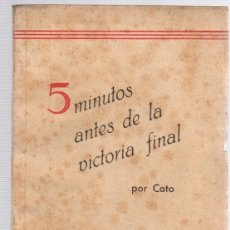 Libros de segunda mano: 5 MINUTOS ANTES DE LA VICTORIA FINAL. POR CATO.. Lote 118525974