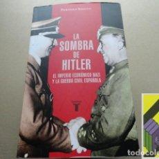 Libros de segunda mano: BARBIERI, PIERPAOLO: LA SOMBRA DE HITLER. EL IMPERIO ECONÓMICO NAZI Y LA GUERRA CIVIL ESPAÑOLA .... Lote 118536111