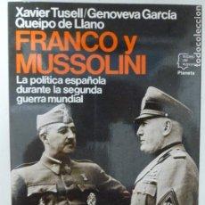 Libros de segunda mano: FRANCO Y MUSSOLINI. LA POLITICA ESPAÑOLA DURANTE LA SEGUNDA GUERRA MUNDIAL .TUSELL Y QUEIPO DE LLAN0. Lote 118640611