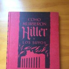 Libros de segunda mano: COMO MURIERON HITLER Y LOS SUYOS - KARL ZHEIGER. Lote 119103486