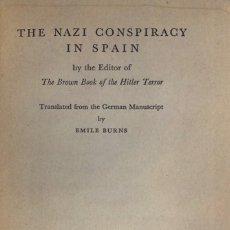 Libros de segunda mano: EMILE BURNS. THE NAZI CONSPIRACY IN SPAIN. LONDON, 1937.. Lote 119305647