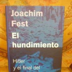 Libros de segunda mano: EL HUNDIMIENTO. HITLER Y EL FINAL DEL TERCER REICH, DE JOACHIM FEST. GALAXIA GUTENBERG 2.003.. Lote 119593599