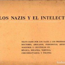 Libros de segunda mano: LOS NAZIS Y EL INTELECTO (PROPAGANDA ALIADA DE GUERRA). Lote 119890903