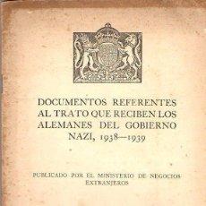 Libros de segunda mano: EL TRATO QUE RECIBEN LOS ALEMANES DEL GOBIERNO NAZI (PROPAGANDA ALIADA DE GUERRA) LONDRES, 1939. Lote 119891003
