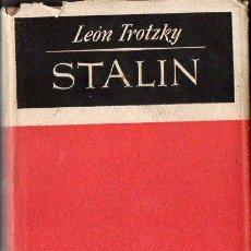 Libros de segunda mano: LEON TROTSKY : STALIN (JOSÉ JANÉS, 1948). Lote 119964642