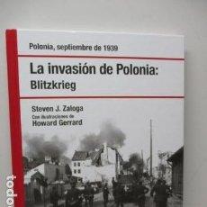 Libros de segunda mano: LA INVASIÓN DE POLONIA. BLITZKRIEG: POLONIA, SEPTIEMBRE DE 1939 - STEVE ZALOGA - NUEVO. Lote 120775007