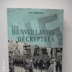 Libros de segunda mano: LES BIENVEILLANTES DÉCRYPTÉES : DE MARC LEMONIER (EN FRANCES) COMO NUEVO. Lote 121554535