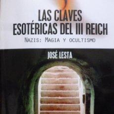 Libros de segunda mano: LAS CLAVES ESOTERICAS DEL III REICH, JOSE LESTA, EDITORIAL EDAF, TAPA BLANDA. MUY BIEN. Lote 121587987