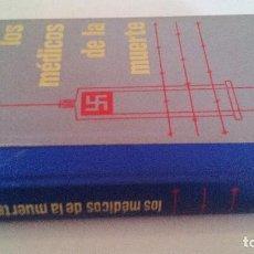 Libros de segunda mano: LOS MEDICOS DE LA MUERTE-LOS CENTROS DE EXPERIMENTACION Y EXTERMINIO-J DUMONT-VOLUMEN III. Lote 122049051