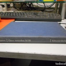 Libros de segunda mano: LIBRO COMO TORTURABAN LA SS SEGUNDA GUERRA MUNDIAL CON FOTOGRAFIAS. Lote 122256819