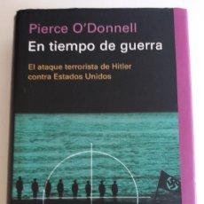 Libros de segunda mano: EN TIEMPO DE GUERRA. ATAQUE TERRORISTA CONTRA ESTADOS UNIDOS - O'DONNELL, PIERCE. Lote 122384739