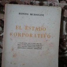 Libros de segunda mano: EL ESTADO CORPORATIVO, DE MUSSOLINI. FLORENCIA, 1936. FASCISMO ITALIANO, NAZI, HITLER.. Lote 122701147