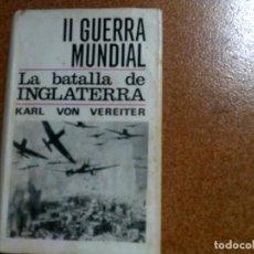 Libros de segunda mano: LIBRO DE KARL VON VERETIER LA BATALLA DE INGLATERRA 200 PAGINAS. Lote 122983347