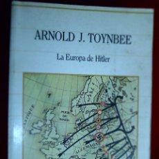 Libros de segunda mano: LA EUROPA DE HITLER. ARNOLD J. TOYNBEE. Lote 123100975