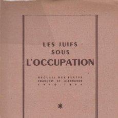 Libros de segunda mano: CENTRE DOCUMENTATION JUIVE CONTEMPÒRAINE. LES JUIFS SUR L´OCCUPATION. TEXTES, 1940-1944. . Lote 123423239