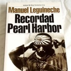 Libros de segunda mano: RECORDAD PEARL HARBOR, MANUEL LEGUINECHE - EDICIONES TEMAS DE HOY 2001. Lote 124897531