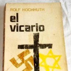 Libros de segunda mano: EL VICARIO; ROLF HOCHHUTH - EDITORIAL GRIJALBO, MEXICO 1964. Lote 124927355