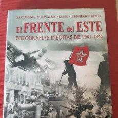 Libros de segunda mano: EL FRENTE DEL ESTE - FOTOGRAFIAS INÈDITAS DE 1941-1945. Lote 125031327